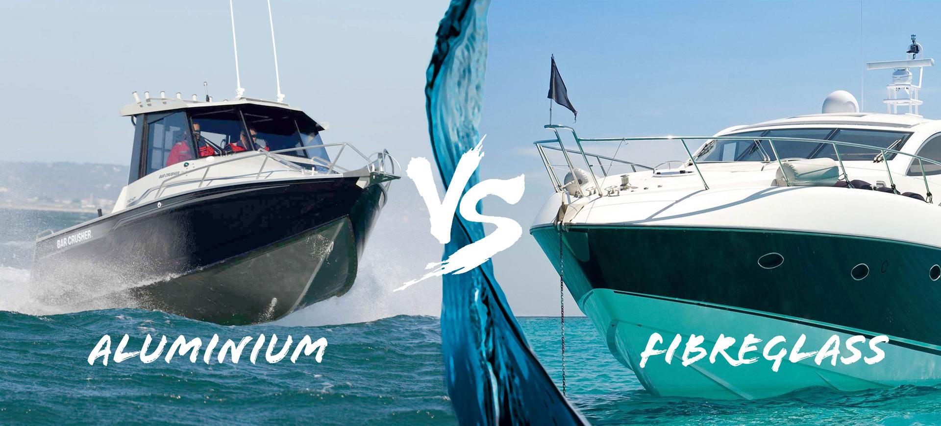 Aluminium vs Fibreglass Boats - 7 Points to Consider